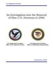 Investigation Into the Removal of Nine U. S. Attorneys In 2006