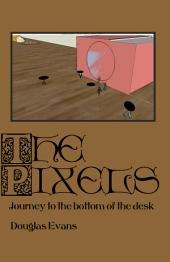 The Pixels: Journey to the Bottom of the Desk