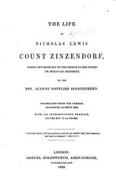 The Life of Nicholas Lewis Count Zinzendorf: Bishop and Ordinary of the Church of the United (or Moravian) Brethren