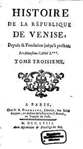 Histoire De La République De Venise: Depuis sa Fondation jusqu'à présent. 3