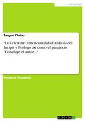 """""""La Celestina"""". Intencionalidad: Análisis del Incipit y Prólogo así como el paratexto """"Concluye el autor..."""""""