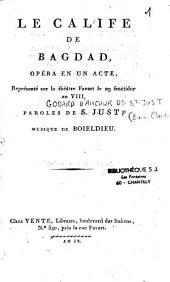 Le calife de Bagdad: opéra en un acte, représenté sur le théâtre Favart, le 29 fructidor an VIII