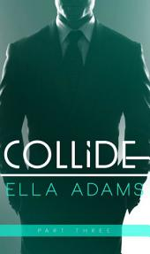 Collide #3: Alpha Billionaire Erotic Romance Series