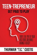 Teen-Trepreneur: Get Paid to Play