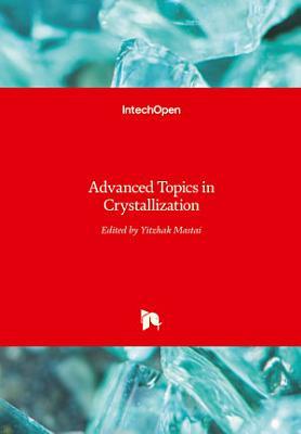 Advanced Topics in Crystallization