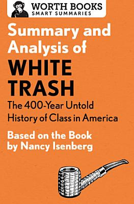Summary and Analysis of White Trash  The 400 Year Untold History of Class in America