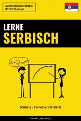 Lerne Serbisch   Schnell   Einfach   Effizient PDF