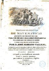 Tratado elemental de matemáticas: escrito de órden de S.M. para uso de los caballeros seminaristas del Seminario de nobles de Madrid y demás casas de educación del reyno