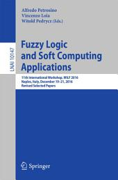 Fuzzy Logic and Soft Computing Applications: 11th International Workshop, WILF 2016, Naples, Italy, December 19–21, 2016, Revised Selected Papers