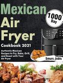 Mexican Air Fryer Cookbook 2021