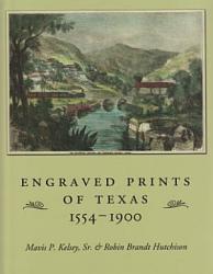 Engraved Prints Of Texas Book PDF