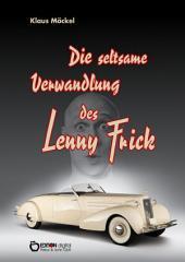 Die seltsame Verwandlung des Lenny Frick: Fantastische Erzählungen