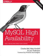 MySQL High Availability: Tools for Building Robust Data Centers, Edition 2