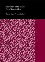 State and Cosmos in the Art of Tenochtitlan