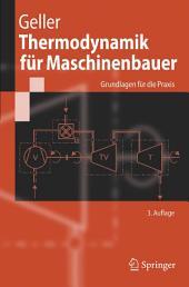 Thermodynamik für Maschinenbauer: Grundlagen für die Praxis, Ausgabe 3