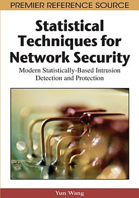 Statistical Techniques for Network Security  Modern Statistically Based Intrusion Detection and Protection