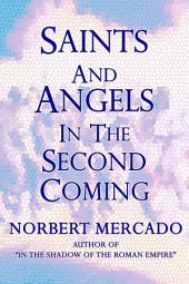 Saints And Angels In The Second Coming