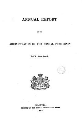 Annual Report On The Administration Of The Bengal Presidency