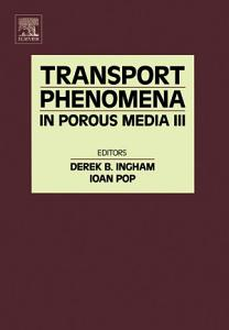 Transport Phenomena in Porous Media III PDF