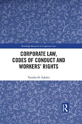 Corporate Law, Codes of Conduct and Workers' Rights