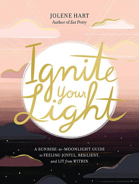 Download Ignite Your Light Book