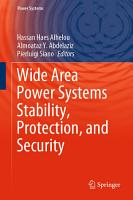 Wide Area Power Systems Stability  Protection  and Security PDF