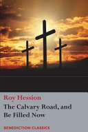 The Calvary Road and Be Filled Now