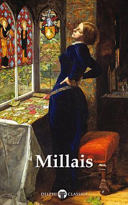 Delphi Complete Works of John Everett Millais  Illustrated  PDF