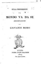 Sulla proposizione il mondo va da se dissertazione di Giovanni Momo