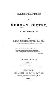 Illustrations of German Poetry, with Notes, &c: Volume 1