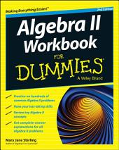 Algebra II Workbook For Dummies: Edition 2