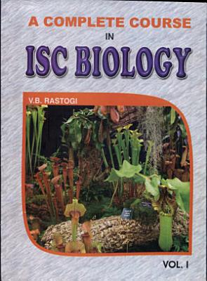 A Complete Course in ISC Biology PDF