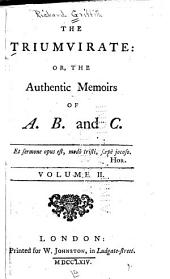 The Triumvirate: Or, The Authentic Memoirs of A. B. and C.