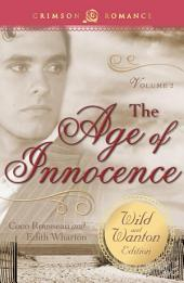 The Age of Innocence: The Wild and Wanton Edition: Volume 2