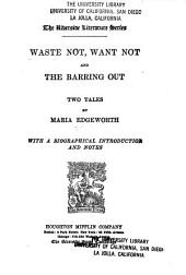 Waste Not, Want Not: And The Barring Out ; Two Tales