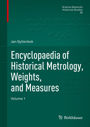 Encyclopaedia of Historical Metrology  Weights  and Measures PDF