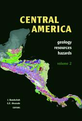 Central America, Two Volume Set: Geology, Resources and Hazards