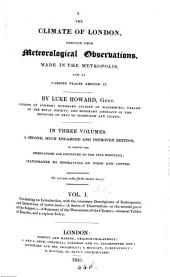 The climate of London, deduced from meteorological observations: Volume 1