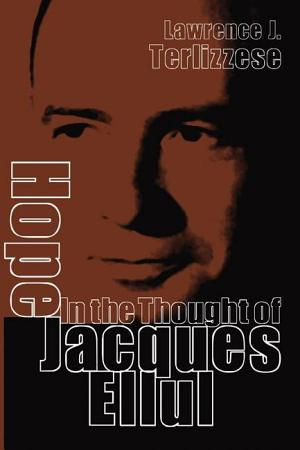 Hope in the Thought of Jacques Ellul PDF