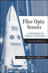 Fiber Optic Sensors: An Introduction for Engineers and Scientists, Edition 2