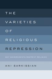 The Varieties of Religious Repression: Why Governments Restrict Religion