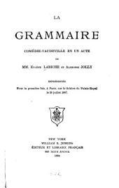La grammaire: comédie-vaudeville en un acte de Eugène Labiche et Alphonse Jolly