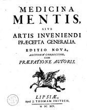 Medicina mentis; sive: Artis inveniendi praecepta generalia