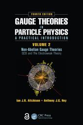 Gauge Theories in Particle Physics: A Practical Introduction, Volume 2: Non-Abelian Gauge Theories: QCD and The Electroweak Theory, Fourth Edition, Edition 4
