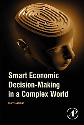 Smart Economic Decision-Making in a Complex World
