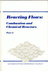 Reacting Flows: Combustion and Chemical Reactors, Part 2