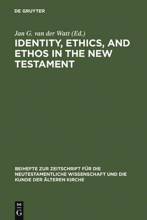 Identity, Ethics, and Ethos in the New Testament