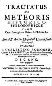 Tractatus de meteoris historico-philosophicus quem ... praes. Coelestino Romoser ... propugnabit ... Matthias Eustachius Hölzl