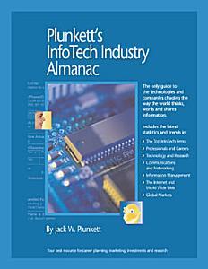 Plunkett s Infotech Industry Almanac 2009