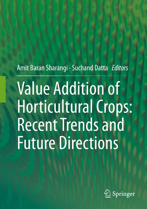 Value Addition of Horticultural Crops  Recent Trends and Future Directions PDF
